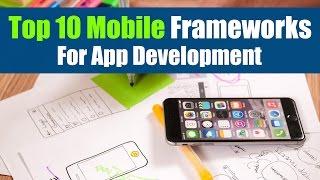 Top 10 Mobile Frameworks For App Development | Mobile App Development Frameworks | Free