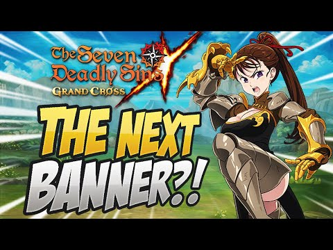 THIS IS THE NEXT BANNER COMING?! Banner Prediction! Seven Deadly Sins Grand Cross