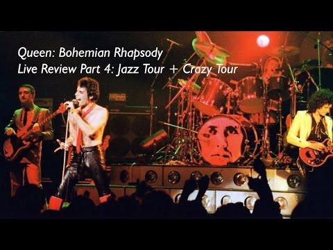 Bohemian Rhapsody Live Review Part 4: Jazz Tour + Crazy Tour