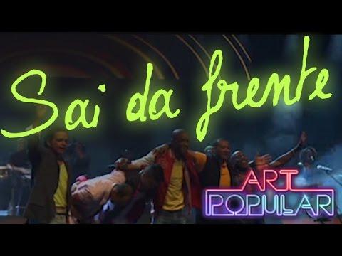 Art Popular - Sai da frente (Revolution)