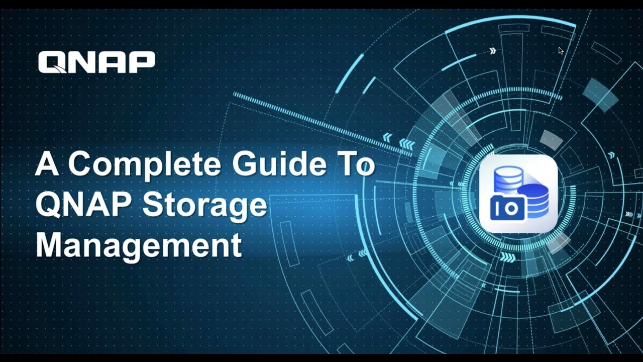 [Webinar Recording] - A Complete Guide to QNAP Storage Management