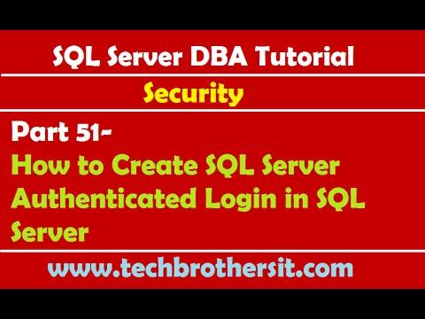 SQL Server DBA Tutorial 51- How to Create SQL Server Authenticated Login in SQL Server