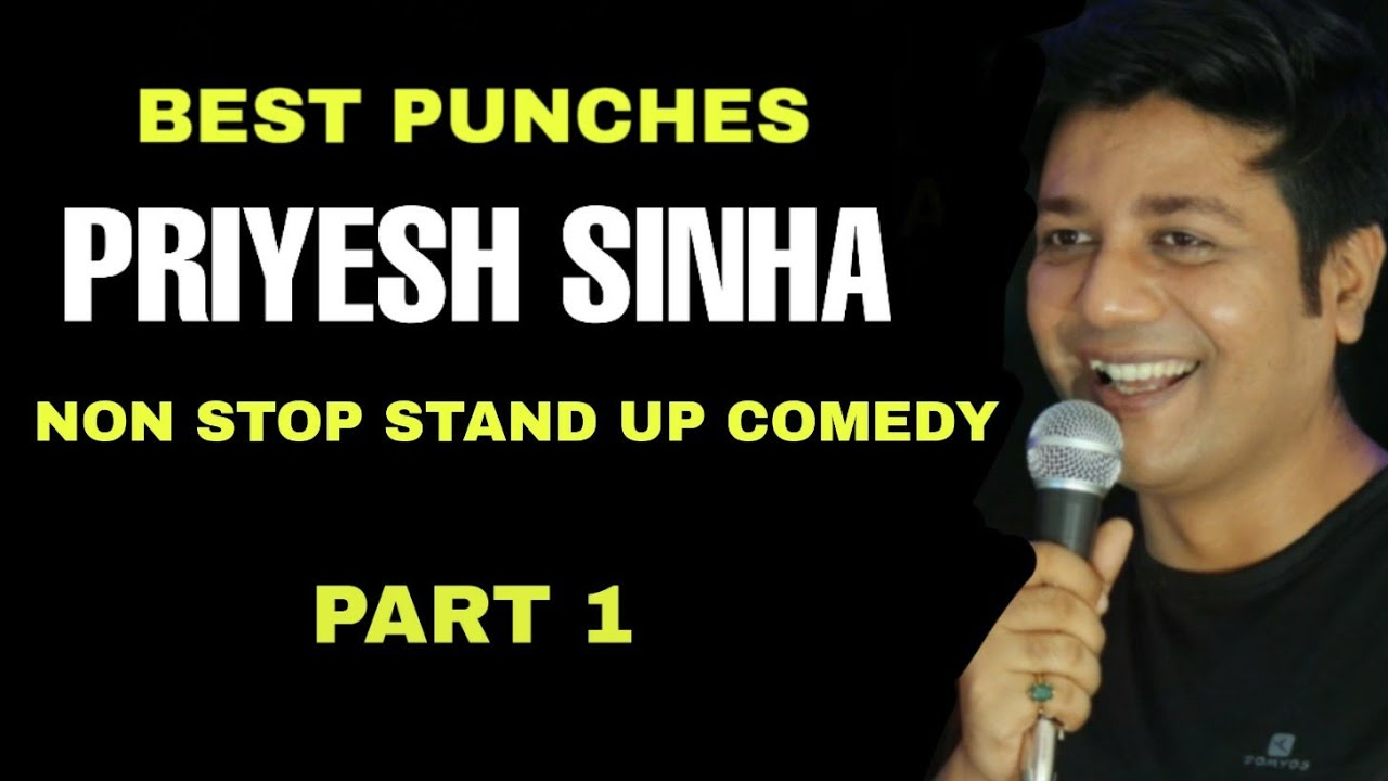 Best Of Priyesh Sinha | Stand Up Comedy | Part 1