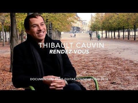 "Paris Guitar Foundation - Thibault Cauvin ""Rendez-vous"" (Documentary)"