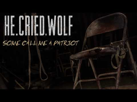 he.cried.wolf- Some Call Me A Patriot (Lyric Video)