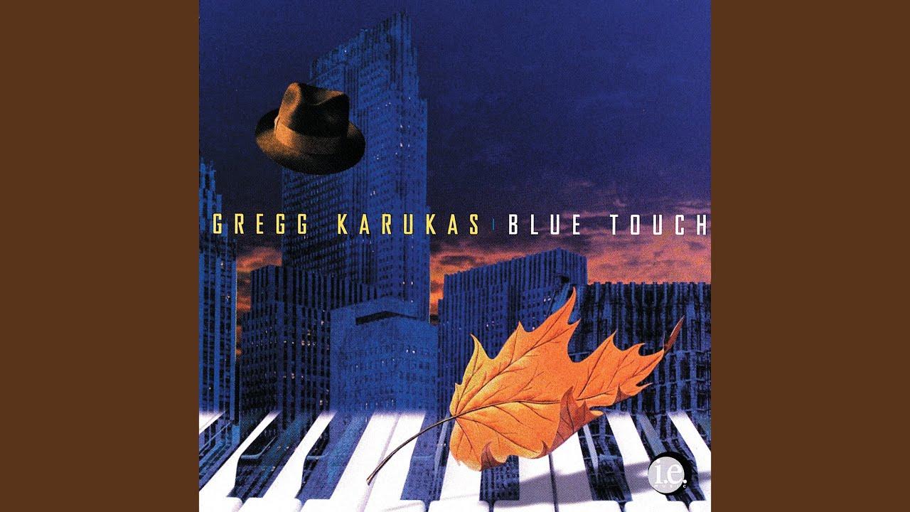 Gregg Karukas - Blue Touch