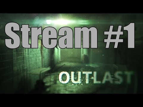 Outlast - Stream #1: Reporter Cowboy on the Scene!