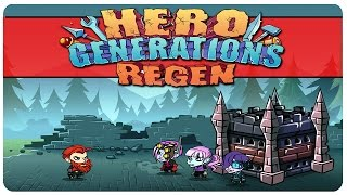 Hero Generations: ReGen Gameplay | Heroes Of Time | Let's Play Hero Generations