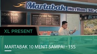 Martabak 10 Menit Sampai - 15s | XL Presents