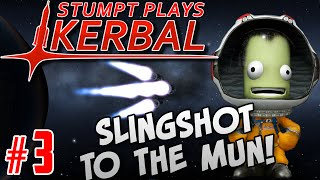 Stumpt Plays - Kerbal Space Program - #3 - Awkward Angles