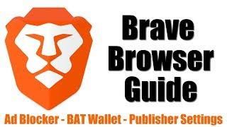 Brave Browser Getting Started Guide - Ad Blocker BAT Wallet & Earnings