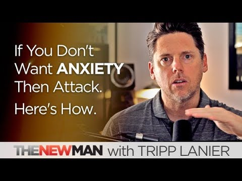If You Don't Want Anxiety, Then Attack - Gain Power and Energy