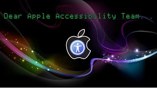 Apple Accessibility Team: Thanks and a Plea