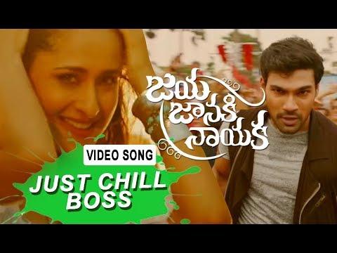 Just Chill Boss Video Song - Jaya Janaki Nayaka Movie | Bellamkonda srinivas , RakulPreet