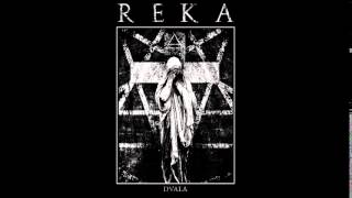 Reka - Dvala Part 2