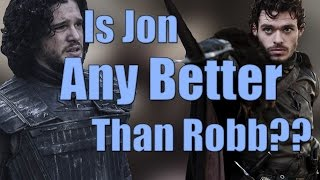 Is Jon any better than Robb? *Game of Thrones*