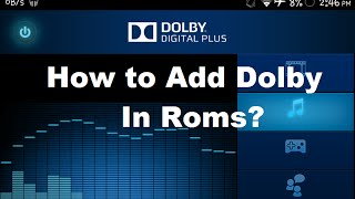 How to add Dolby In Roms?