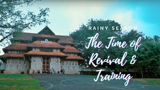 Rainy Season -The Time of Revival and Training