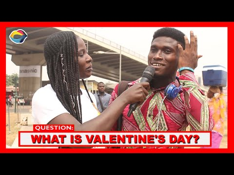 What Is Valentine's Day ? | StreetQuiz | Funny Videos | Funny African Videos | African Comedy |