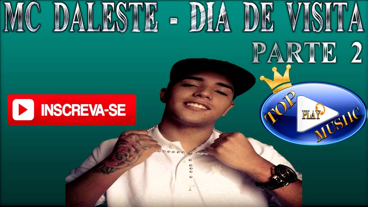 musica do mc daleste dia de visita 2