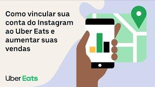 Como vincular sua conta do Instagram ao Uber Eats e aumentar suas vendas