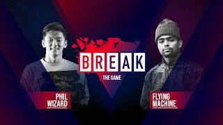 B-Boy Phil Wizard vs. B-Boy Flying Machine   BREAK THE GAME