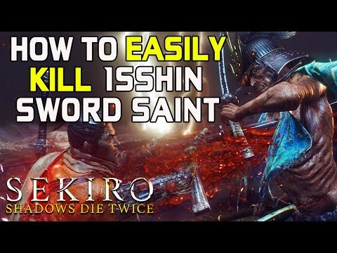 SEKIRO BOSS GUIDES - How To Easily Kill Isshin The Sword Saint Without Getting Hit!
