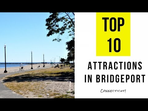 Top 10. Best Tourist Attractions in Bridgeport, Connecticut