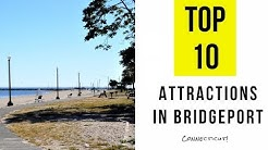 Top 10. Best Tourist Attractions in Bridgeport, Connecticut