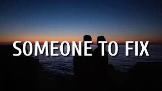 Kenny Chesney - Someone To Fix (Lyrics)
