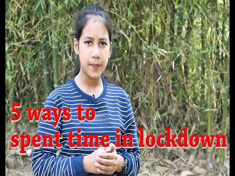 5 Ways To Spend Time In Lockdown