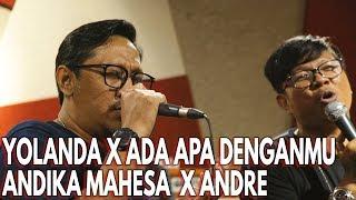 YOLANDA X ADA APA DENGANMU - ANDIKA KANGEN BAND X ANDRE STINKY - LIVE SESSION TAULANY MUSIC