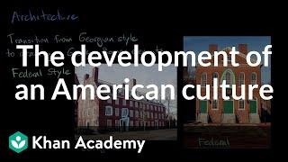 The development of an American culture | AP US History | Khan Academy