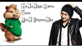 Video Anji - Menunggu kamu versi Alvin chipmunks download MP3, 3GP, MP4, WEBM, AVI, FLV Juli 2018