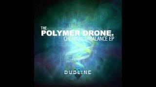 POLYMER DRONE-CHEMICAL IMBALANCE EP