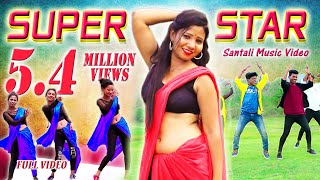 Gambar cover New Santali Video 2019 | SUPER STAR (FULL VIDEO) | Dasmat, Nirmala| Ft.Sony, Rajendra, Ranjit