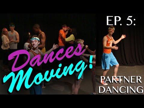 PARTNER DANCING — Dances Moving! Ep. 5 | bdg