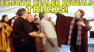 Ex-Faith Healer REVEALS TRICKS OF TRADE! - Exposing Charlatans
