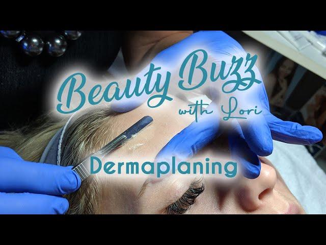 Beauty Buzz with Lori: Dermaplaning