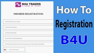 How To Create B4U Account Trade All  Informations In This Video/Future Online Tech