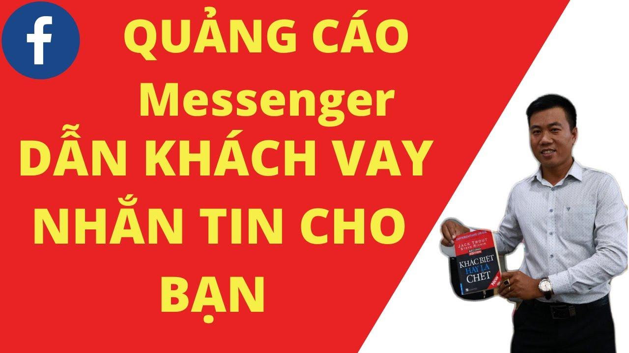 QUẢNG CÁO VAY TÍN CHẤP | Bài 3 Quảng cáo tin nhắn | Quảng cáo Messenger