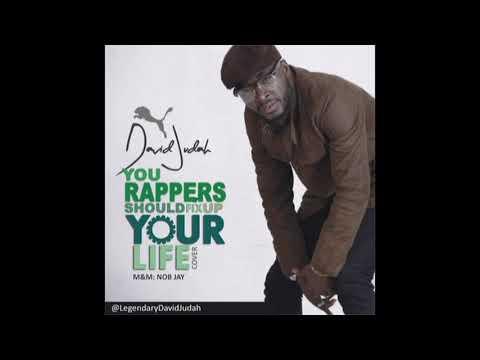 DAVID JUDAH _ You Rappers Go Fix Up Your Life