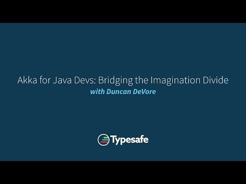 Akka For Java Devs: Bridging the Imagination Divide with Dun