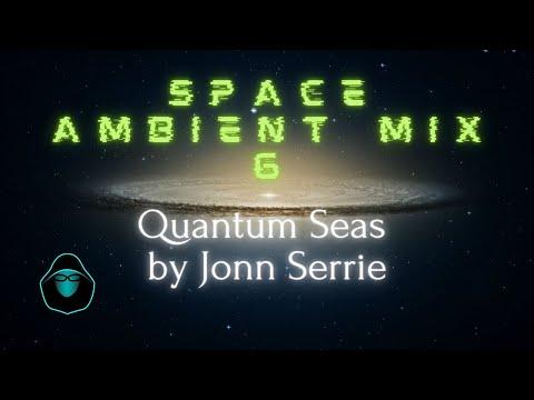 Space Ambient Mix 6 - Quantum Seas - Meditation Music