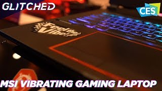 CES 2019: We LOVE The MSI Vibrating Gaming Laptop