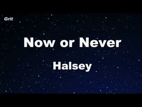 Now Or Never - Halsey Karaoke 【With Guide Melody】 Instrumental