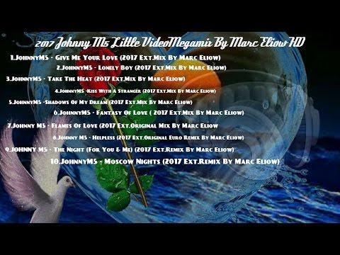 2017 Johnny M5 Little VideoMegamix By Marc Eliow HD (Modern Talking Style )
