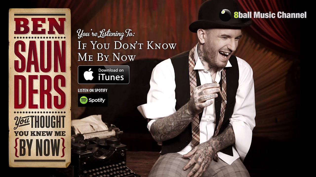 Ben Saunders - If You Don't Know Me By Now (Official Audio)