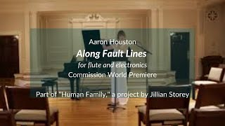 Along Fault Lines for flute and electronics (Aaron Houston)
