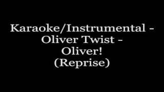Karaoke/Instrumental - Oliver Twist - Oliver!(Reprise)